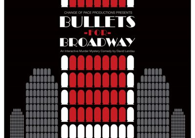 Change of Pace Productions - Bullets for Broadway Poster